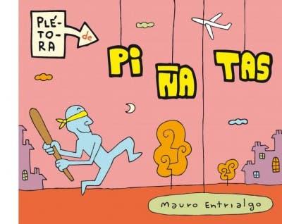 Plétora de Piñatas Mauro Entrialgo