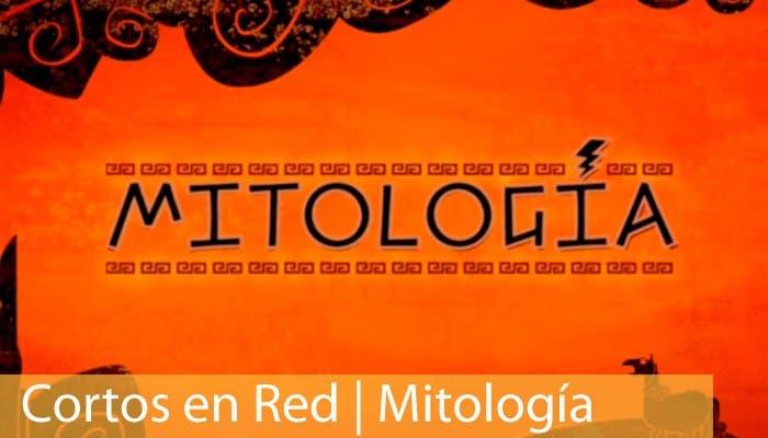 Cortos en red: Cortometraje Mitología