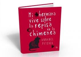 Libro de Annabel Pitcher Mi hermana vive sobre la Repisa de la Chimenea