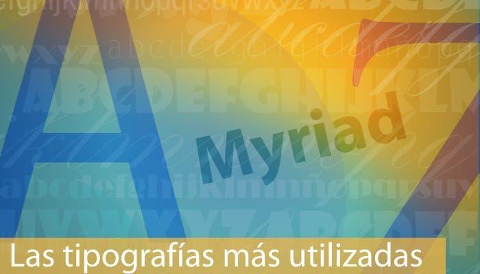 Cabecera las tipografías más utilizadas 6 : Myriad