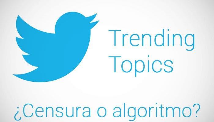 Trending Topics Twitter, ¿censura o no censura?