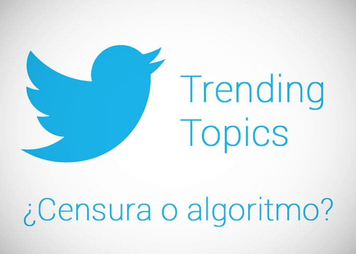 Trending Topics Twitter, ¿censura o no censura?